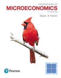 Foundations of Microeconomics Plus Mylab Economics with Pearson Etext -- Access Card Package