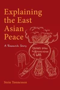 Explaining the East Asian Peace