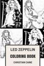 Led Zeppelin Coloring Book: Forefathers of Heavy Sound and English Legendary Robert Plant and Jimmy Page Inspired Adult Coloring Book
