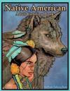 Native American Adult Coloring Book: Coloring Book for Adults Inspired by Native American Indian Cultures and Styles: Wolves, Dream Catchers, Totem Po