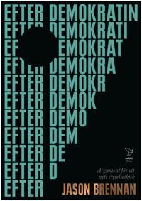 Efter demokratin: Argument för ett nytt styrelseskick