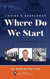 Ladies and Gentlemen - Where Do We Start