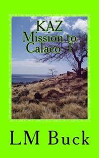 Kaz Mission to Calaco 1