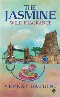 The Jasmine: Wild Fragrance