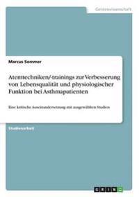 Atemtechniken/-Trainings Zur Verbesserung Von Lebensqualitat Und Physiologischer Funktion Bei Asthmapatienten