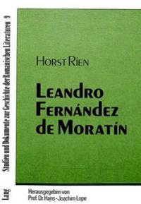 Leandro Fernandez de Moratin: Versuch Einer Historisch-Soziologischen Analyse Des Autobiographischen, Literaturtheoretischen Und Dramatischen Werks