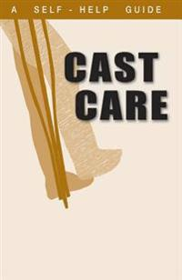 A Guide to Cast Care