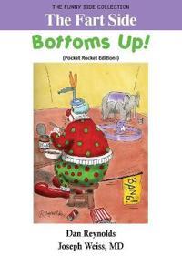 The Fart Side - Bottoms Up! Pocket Rocket Edition