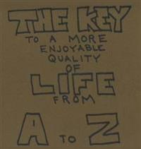 The Key to a More Enjoyable Quality of Life from A-Z