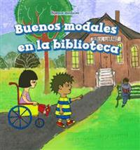 Buenos Modales En La Biblioteca (Good Manners at the Library)