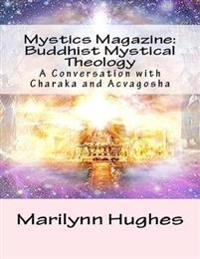 Mystics Magazine: Buddhist Mystical Theology, A Conversation with Charaka and Acvagosha