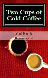 Two Cups of Cold Coffee
