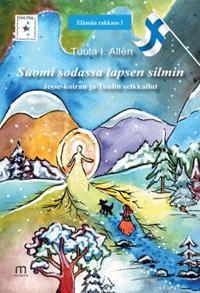 Suomi sodassa lapsen silmin