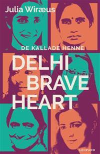 De kallade henne Delhi Braveheart