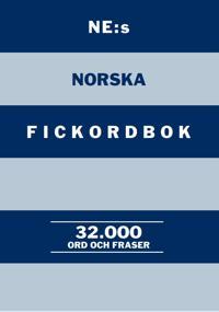 NE:s norska fickordbok : Norsk-svensk Svens-norsk 32000 ord och fraser
