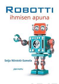 Robotti ihmisen apuna (selkokirja)
