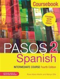 Pasos 2 (Fourth Edition): Spanish Intermediate Course: Coursebook