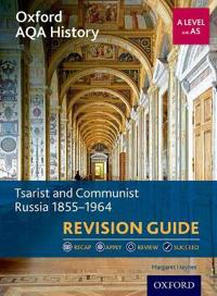 Oxford AQA History for A Level: Tsarist and Communist Russia 1855-1964 Revision Guide