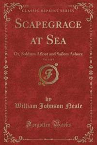 Scapegrace at Sea, Vol. 1 of 3
