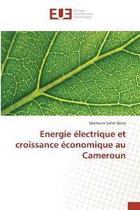 Energie électrique et croissance économique au Cameroun