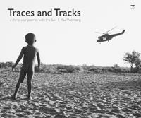 Traces and tracks - a thirty year journey with the san