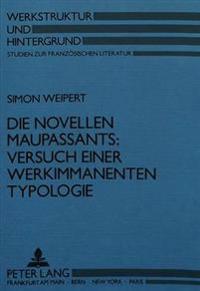 Die Novellen Maupassants: Versuch Einer Werkimmanenten Typologie