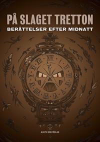 På slaget tretton: berättelser efter midnatt