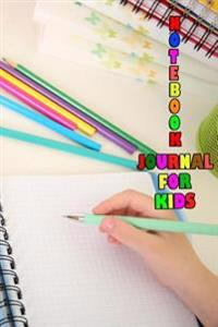 Notebook Journal for Kids: 6 X 9, 108 Lined Pages (Diary, Notebook, Journal, Workbook)