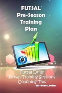 Futsal: Pre-Season Training Plan