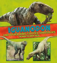 Iguanodon and other bird-footed dinosaurs - the need-to-know facts