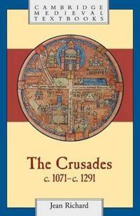 The Crusades, C. 1071-C. 1291