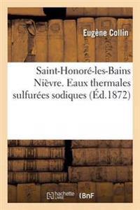 Saint-Honore-Les-Bains Nievre. Eaux Thermales Sulfurees Sodiques