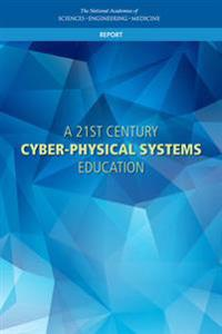 A 21st Century Cyber-Physical Systems Education