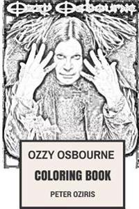 Ozzy Osbourne Coloring Book: Father of Metal and Horror Frontman Blck Sabbath Legend Inspired Adult Coloring Book