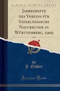 Jahreshefte Des Vereins F�r Vaterl�ndische Naturkunde in W�rttemberg, 1909, Vol. 65 (Classic Reprint)