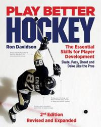 Play Better Hockey: The Essential Skills for Player Development