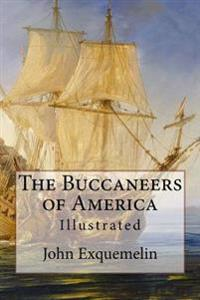 The Buccaneers of America: Illustrated