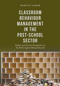Classroom Behaviour Management in the Post-School Sector