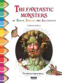 Fantastic monsters of bosch, bruegel and arcimboldo - colour and learn with