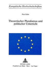 Theoretischer Pluralismus Und Politischer Unterricht
