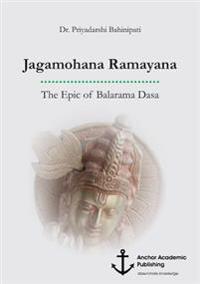 Jagamohana Ramayana. the Epic of Balarama Dasa