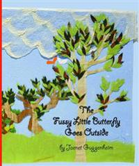The Fussy Little Butterfly Goes Outside