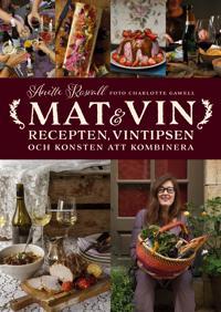 Mat & vin - recepten, vintipsen och konsten att kombinera