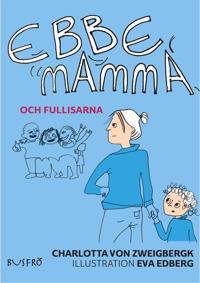 Ebbe, mamma och fullisarna