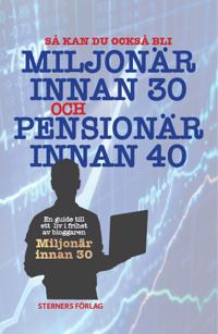 Så kan du också bli miljonär innan 30 och pensionär innan 40