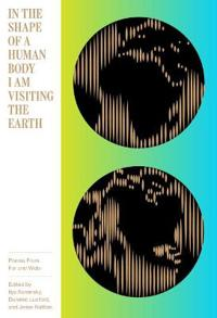 In the Shape of a Human Body I Am Visiting the Earth
