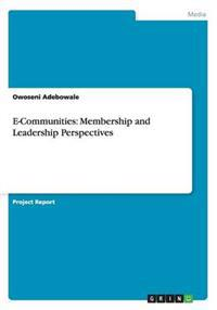 E-Communities: Membership and Leadership Perspectives