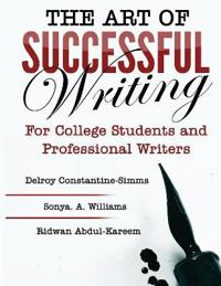 The Art of Successful Writing: For University Students and Professional Writers