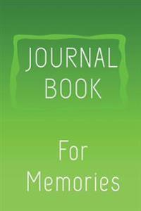 Journal Book for Memories: 6 X 9, 108 Lined Pages (Diary, Notebook, Journal)