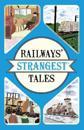 RAILWAY'S STRANGEST TALES